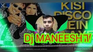 Kisi Disco mein jaaye DJ Manish