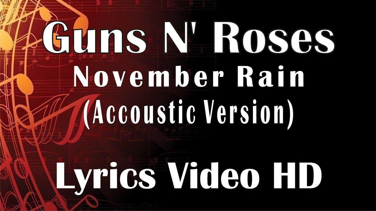Guns N' Roses - November Rain Accoustic Video Lyrics - YouTube