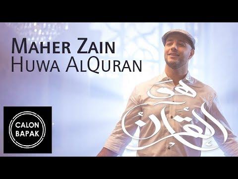 Maher Zain - Huwa AlQuran (Music Video/)   ماهر زين   هو القرآن NEW 2018