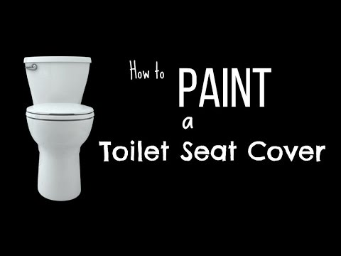 Hot to Paint a Toilet Seat Cover