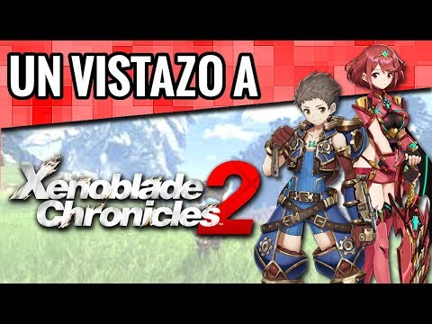 Un Vistazo a Xenoblade Chronicles 2