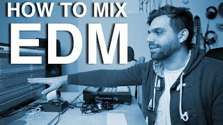 HOW TO MIX EDM - FULL TUTORIAL PART 1 - arrange, levels, tonal balance, EQing