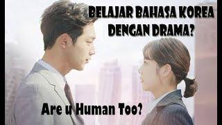 Belajar Bahasa Korea dengan Drama Part 1 (Are You Human Too)