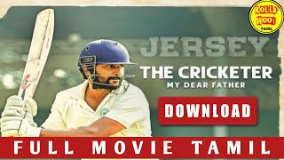 Jersey Full Movie Tamil Dubbed Download | The Cricketer My Dear Father | Nani | Kollywood Tamil