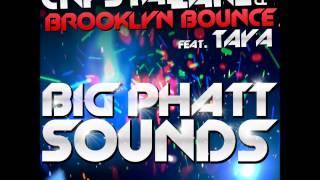Crystal Lake & Brooklyn Bounce ft  Taya - Big Phatt Sounds