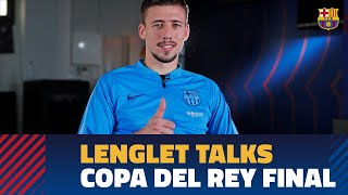 Lenglet: 'I am looking forward to lifting the trophy for the first time'