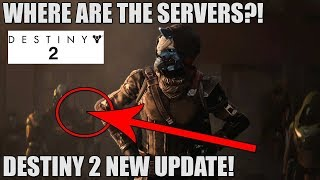 DESTINY 2 - HUGE NEW UPDATE -THE REASON WHY THE SERVERS ARE DOWN?! - What was released?!