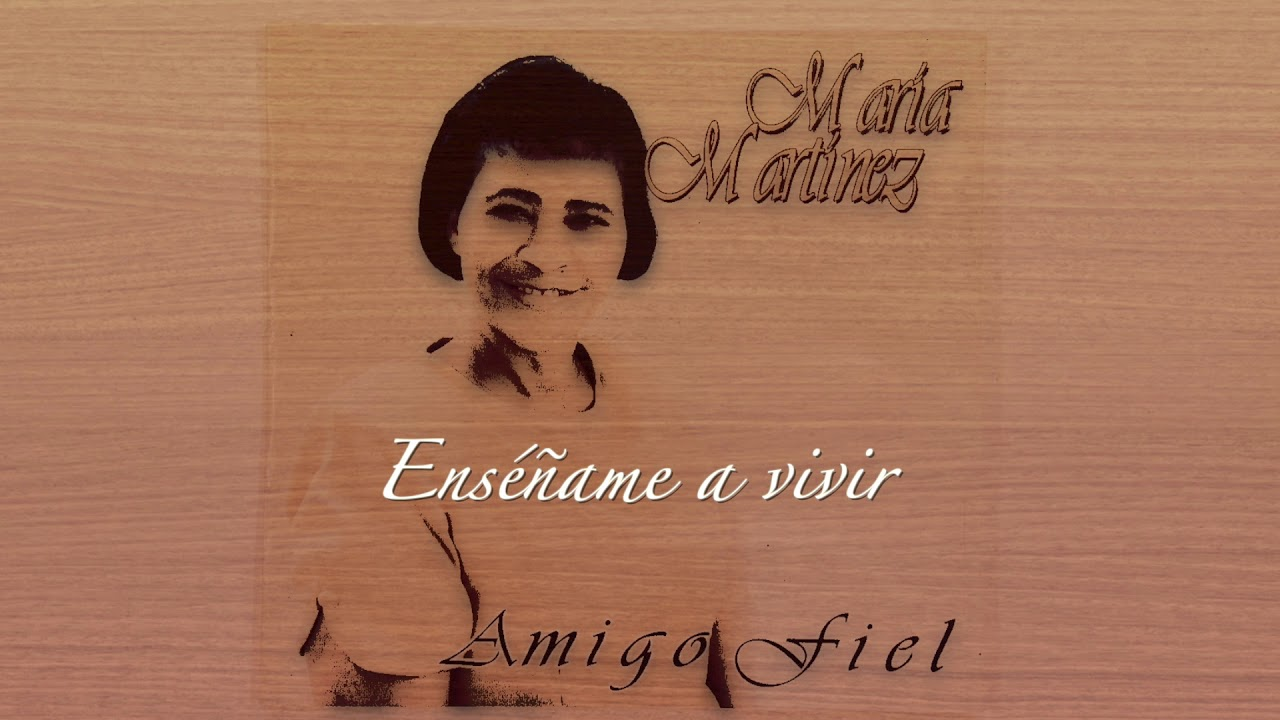Enséñame a vivir | Maria Martinez