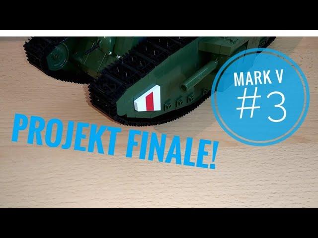 FINALE - Aus Mark I mach Mark V - Cobi Tank Mark V Moc/Mod [Deutsch/German]