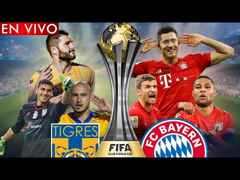 BAYERN MUNICH VS TIGRES GRAN FINAL MUNDIAL DE CLUBES - EN VIVO