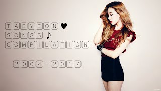 All Taeyeon Songs Collection 2004-2017