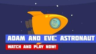 Adam and Eve: Astronaut · Game · Walkthrough