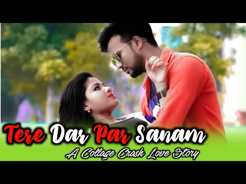 Tere Dar Par Sanam | Latest Remix New Song | Romantic Love Story 2018 | Big Heart