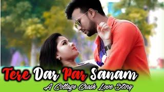 Tere Dar Par Sanam latest Remix New Song Romantic Love Story 2018 Big Heart