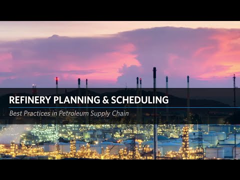 Best Practices in Petroleum Supply Chain: Refinery Planning & Scheduling