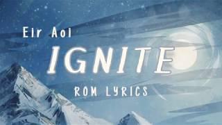Ignite - Eir Aoi | ROM Lyrics