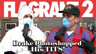 Drake Photoshopped His TlTS! | Full Episode | Flagrant 2 with Andrew Schulz & Akaash Singh