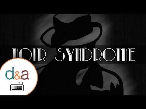 Noir Syndrome (D&A Play) |