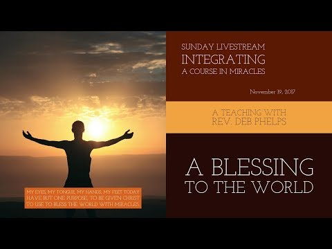 A Blessing to the World - A Course in Miracles