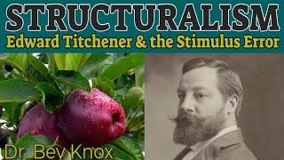 Structuralism - Edward Titchener & the Stimulus Error