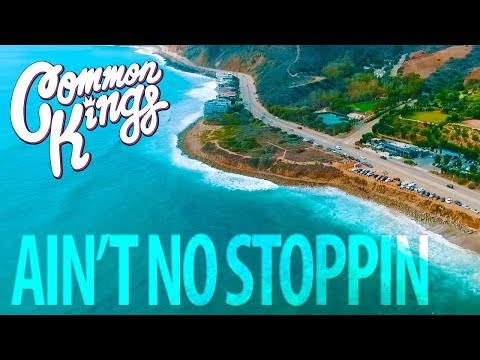 👑 Common Kings - Ain't No Stopping (Official Music Video)