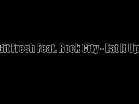 Git Fresh Tea Git Fresh Feat Rock City Eat