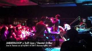 Download JABBERLOOP x Soft Lipa - Dental Driller from Live In Taiwan on 6/16/2011 MP3 song and Music Video