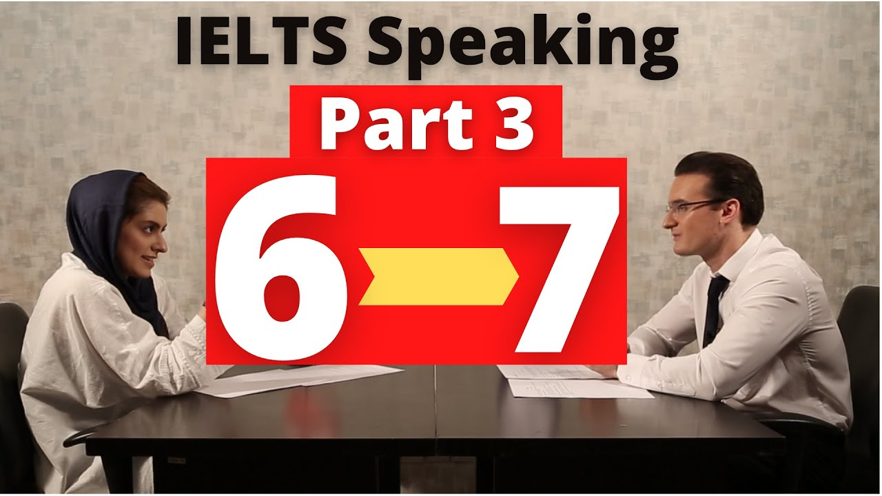 Download IELTS Speaking Test Part 3 boost your score from 6 to 7
