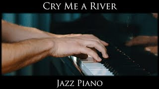 Cry Me a River Jazz Piano Cover