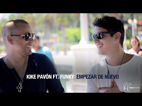 Kike Pavón ft. Funky - Empezar de Nuevo (Video Oficial)