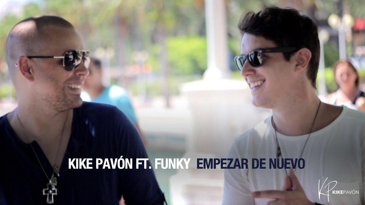 empezar-de-nuevo-kike-pavon-ft-funky-videoclip-oficial-kikepavon