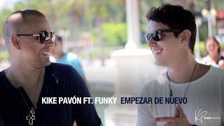 Kike Pavón ft. Funky - Empezar de Nuevo (Video Oficial) thumbnail
