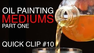 Oil Painting Mediums: QUICK CLIP #10