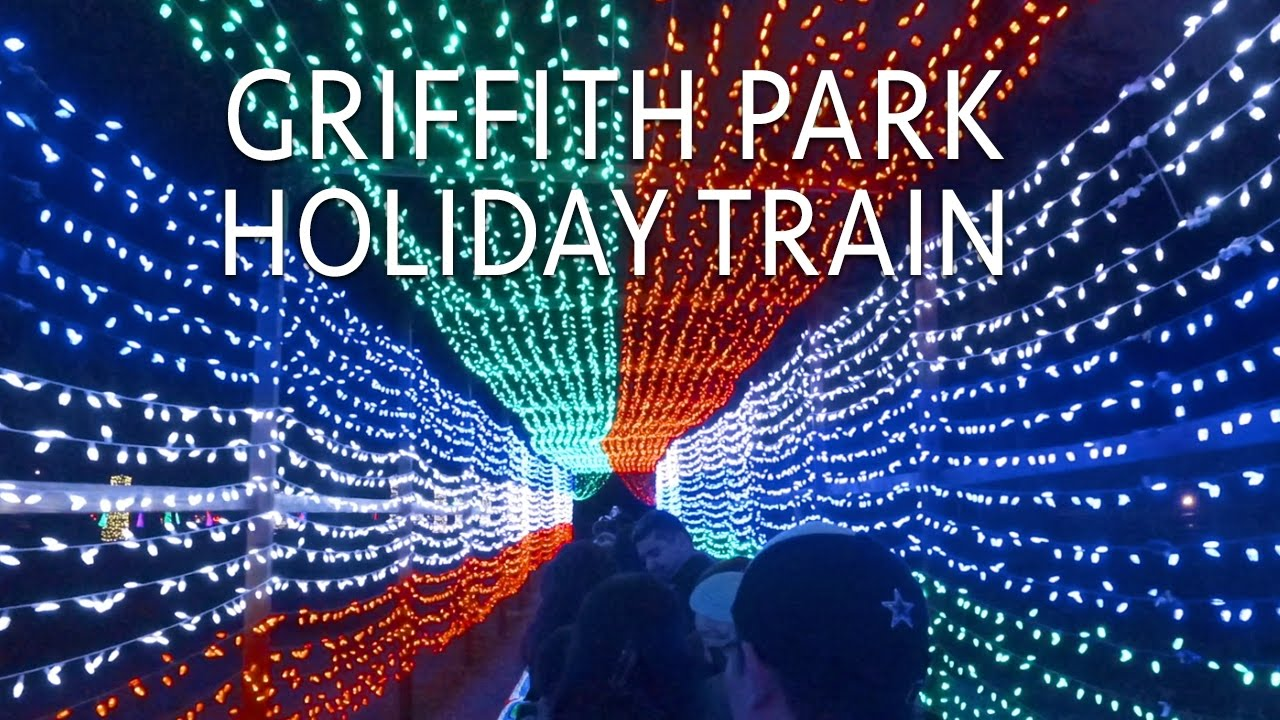 Griffith Park Train - Holiday Light Festival Train Ride (Complete ...