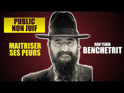 RAV BENCHETRIT - MAITRISER SES PEURS - Public non juif 6
