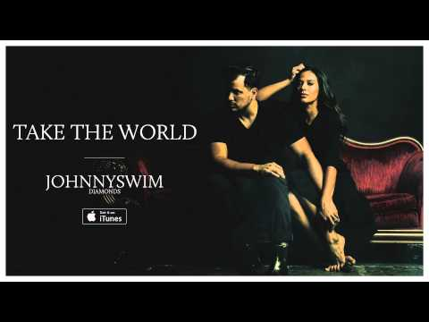 JOHNNYSWIM: Take The World (Official Audio)