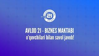 Avlod 21- Biznes Maktabi O'quvchilari Bilan Savol Javob!