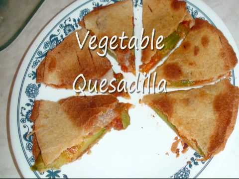 Vegetable Quesadilla 2018