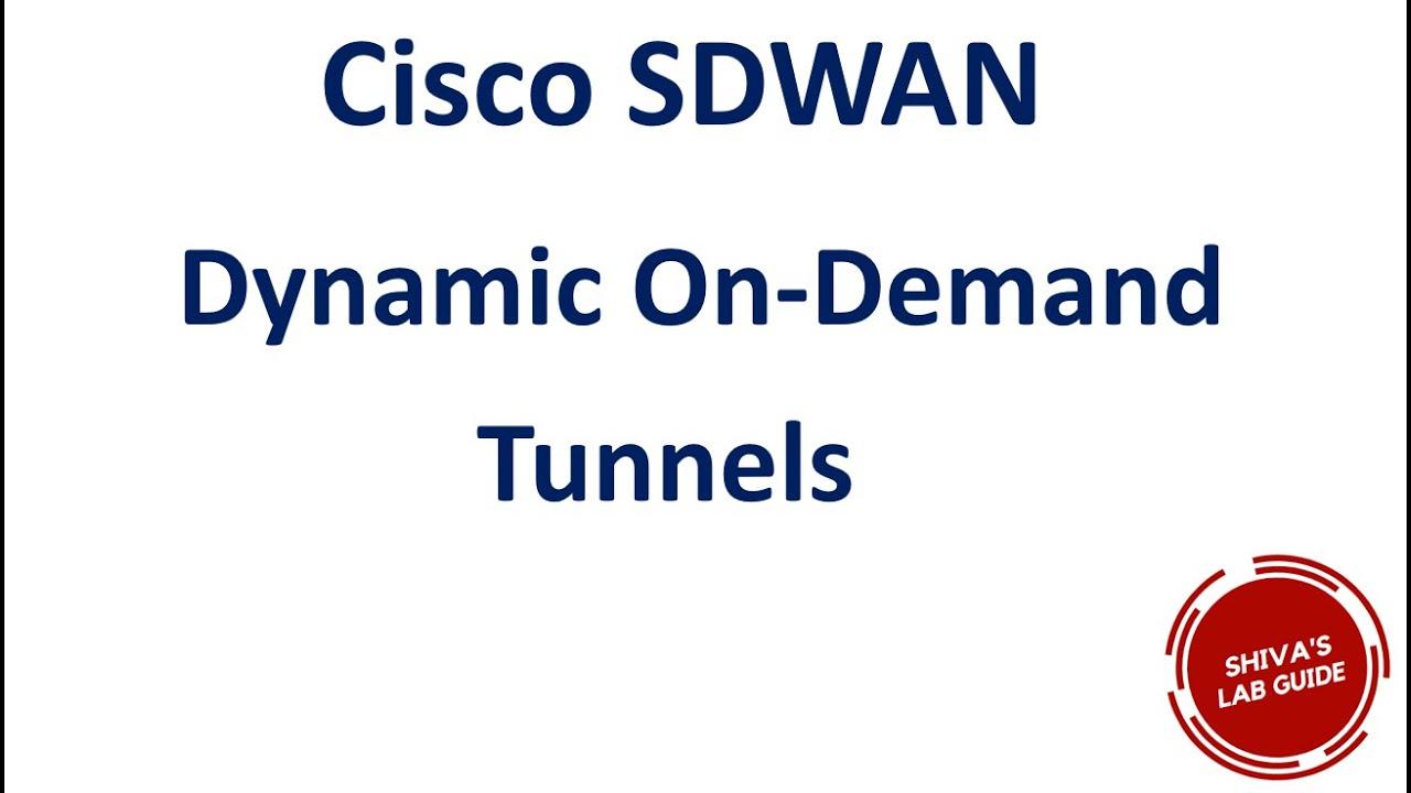 Cisco Sdwan Dynamic On Demand Tunnels Configuration Youtube