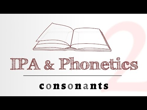 IPA for Language Learning - Consonants (2 of 4)