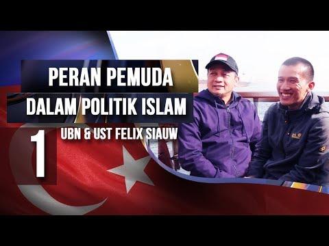 UBN & Ust Felix Siauw : Peran Pemuda Dalam Politik Islam I