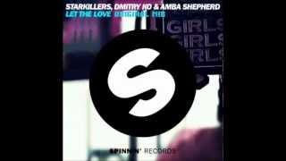 Starkillers, Dmitry KO & Amba Shepherd - Let The Love (Original Mix) [HQ]