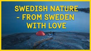 Swedish nature - from Sweden with love