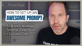 How to set up an awesome prompt with your Git Branch, Windows Terminal, PowerShell, + Cascadia Code!