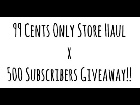 New! 99 Cents Only Store Haul! | 500 Subscribers Giveaway!!! (Closed)