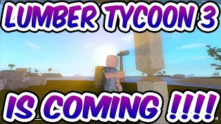 ROBLOX| LUMBER TYCOON 3 IS COMING OUT SOON!!!!! NOT CLICK BAIT(trailer link)