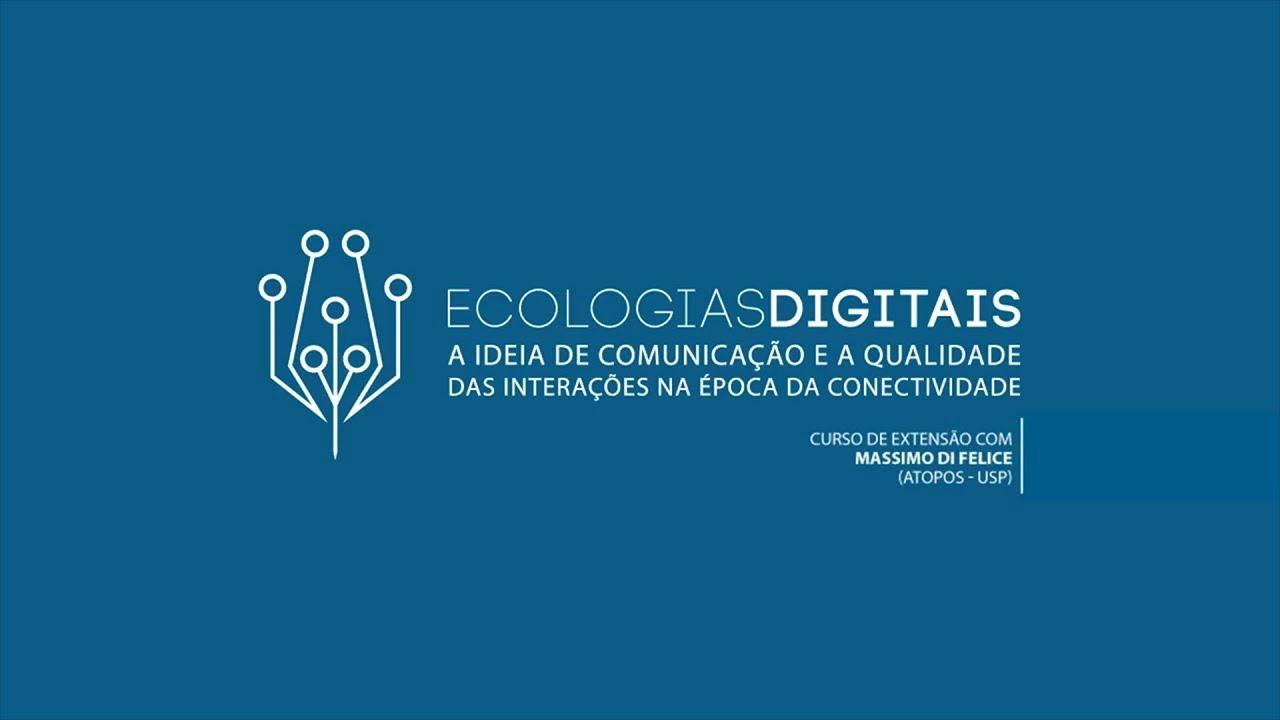 Curso Ecologias Digitais (Redes digitais e o significado da crise da linguagem do ocidente)