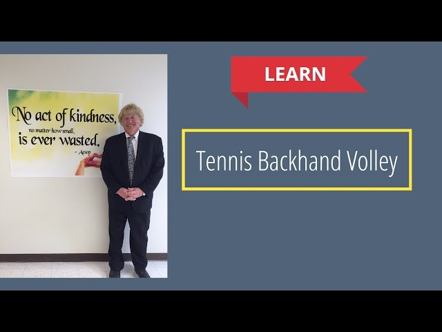 Tennis Backhand Volley and How to Learn the Proper Technique