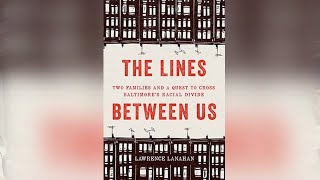 The Lines Between Us: The Modern History of Baltimore Apartheid (2/2)