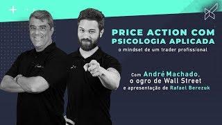 Price Action com Psicologia Aplicada - Andre Machado e modalmais